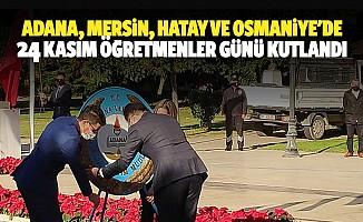 Adana, Mersin, Hatay Ve Osmaniye'de 24 Kasım Öğretmenler Günü Kutlandı