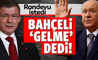 MHP Genel Başkanı Devlet Bahçeli, Ahmet Davutoğlu'nun görüşme talebini reddetti