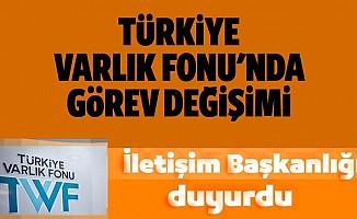 Türkiye Varlık Fonu'nda Görev Değişimi