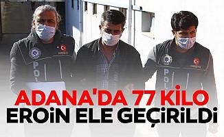 Adana'da 77 kilo eroin ele geçirildi