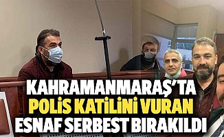 Kahramanmaraş'ta polis katilini vuran esnaf serbest bırakıldı