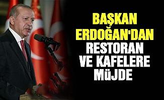 Başkan Erdoğan'dan restoran ve kafelere müjde