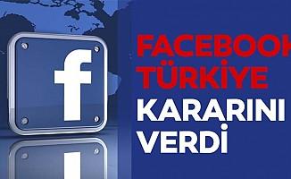 Facebook Türkiye kararını verdi