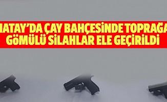 Hatay'da Çay Bahçesinde Toprağa Gömülü Silahlar Ele Geçirildi