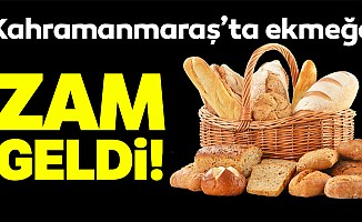 Kahramanmaraş'ta ekmeğe zam geldi