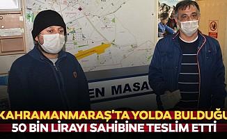 Kahramanmaraş'ta yolda bulduğu 50 bin lirayı sahibine teslim etti