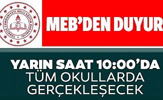 Milli Eğitim Bakanlığı açıkladı: Yarın saat 10:00'da tüm okullarda gerçekleşecek