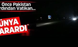 Önce Pakistan ardından Vatikan! Karanlığa gömüldüler...