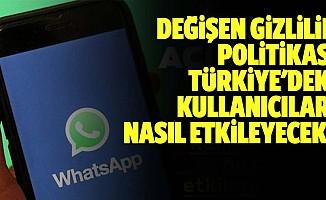 WhatsApp'ın değişen gizlilik politikası Türkiye'deki kullanıcıları nasıl etkileyecek?