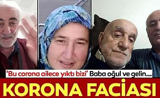 İstanbul'da Coronavirüs faciası! Baba oğul ve gelin...