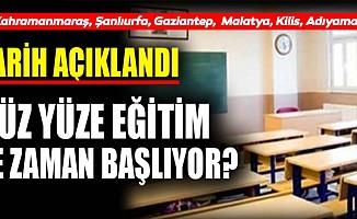 Kahramanmaraş, Şanlıurfa, Gaziantep, Malatya, Kilis, Adıyaman'da yüz yüze eğitim başlıyor