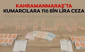 Kahramanmaraş'ta kumarcılara 116 bin lira ceza