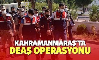 Kahramanmaraş'ta terör örgütü DEAŞ üyesi 3 zanlı gözaltına alındı
