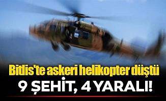 Bitlis'in Tatvan İlçesi'nde askeri helikopter düştü: 9 şehit, 4 yaralı