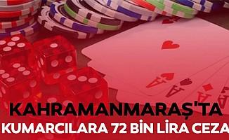 Kahramanmaraş'ta kumarcılara 72 bin lira ceza