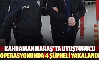 Kahramanmaraş'ta uyuşturucu operasyonunda 4 şüpheli yakalandı