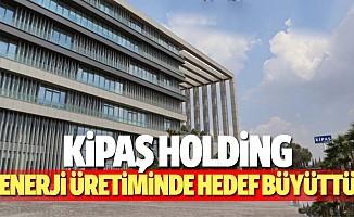 Kipaş Holding Enerji üretiminde hedef büyüttü