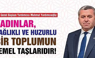 Yardımcıoğlu, Kadınlar, Sağlıklı Ve Huzurlu Bir Toplumun Temel Taşlarıdır