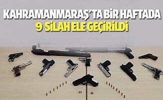 Kahramanmaraş'ta bir haftada 9 silah ele geçirildi