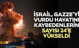 İsrail, Gazze'yi Vurdu, Hayatını Kaybedenlerin Sayısı 24'e Yükseldi
