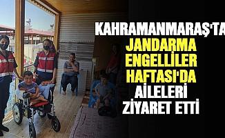 Kahramanmaraş'ta Jandarma Engelliler Haftası'da Aileleri Ziyaret Etti