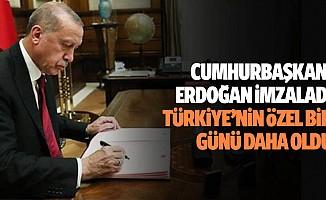Cumhurbaşkanı Erdoğan imzaladı, Türkiye'nin özel bir günü daha oldu