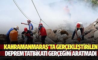 Kahramanmaraş'ta gerçekleştirilen deprem tatbikatı gerçeğini aratmadı