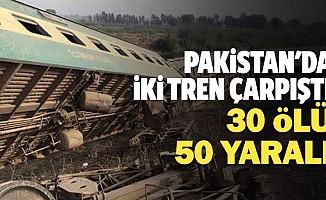 Pakistan'da iki tren çarpıştı: 30 ölü, 50 yaralı