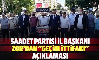 """Saadet Partisi İl başkanı Zor'dan """"Geçim ittifakı"""" açıklaması"""