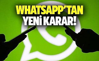Whatsapp'tan yeni karar!