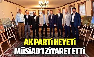 Ak Parti Heyeti Müsiad'ı Ziyaret Etti