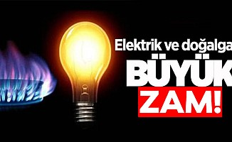 Doğalgaza yüzde 12 zam, elektriğe yüzde 15 zam