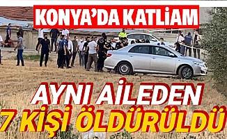 Konya'da Katliam, 7 Kişi Öldürüldü