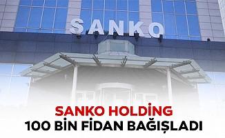 SANKO Holding, 100 bin fidan bağışladı
