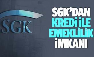SGK'dan kredi ile emeklilik imkanı