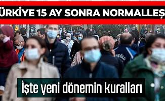 Türkiye, 15 ayın ardından bugün itibarıyla normalleşti!