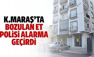 Kahramanmaraş'ta bozulan et polisi alarma geçirdi