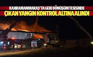 Kahramanmaraş'ta geri dönüşüm tesisinde çıkan yangın kontrol altına alındı