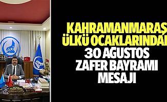 Kahramanmaraş Ülkü ocaklarından 30 Ağustos Zafer bayramı mesajı