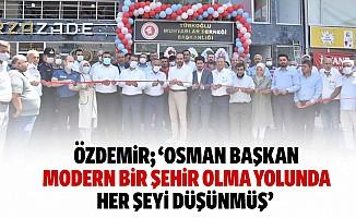 Özdemir; 'Osman Başkan, Modern Bir Şehir Olma Yolunda, Her Şeyi Düşünmüş'