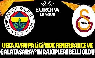 Uefa Avrupa Ligi'nde Fenerbahçe ve Galatasaray'ın Rakipleri Belli Oldu