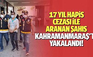 17 Yıl Hapis Cezası İle Aranan Şahıs Kahramanmaraş'ta Yakalandı