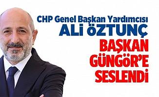 Ali Öztunç, başkan Güngör'e seslendi