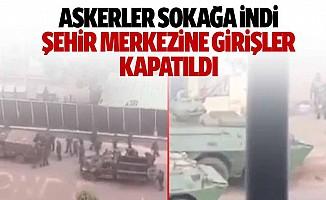 Askerler Sokağa İndi, Şehir Merkezine Girişler Kapatıldı