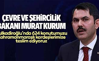Çevre Ve Şehircilik Bakanı Murat Kurum, Dulkadiroğlu'nda 624 konutumuzu Kahramanmaraşlı kardeşlerimize teslim ediyoruz