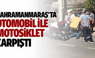 Kahramanmaraş'ta Otomobil İle Motosiklet Çarpıştı
