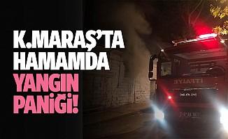 Kahramanmaraş'ta hamamda yangın paniği!