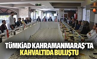 TÜMKİAD Kahramanmaraş'ta kahvaltıda buluştu