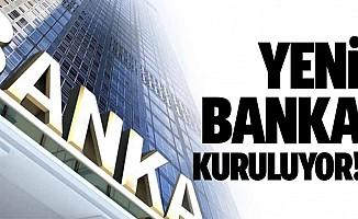 Yeni banka kuruluyor!