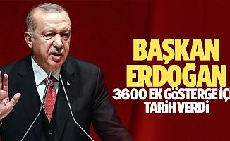 Başkan Erdoğan 3600 Ek Gösterge İçin Tarih Verdi